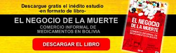 DESCARGUE GRATIS - Inédito estudio: El Negocio de la Muerte: Comercio Informal de medicamentos en Bolivia