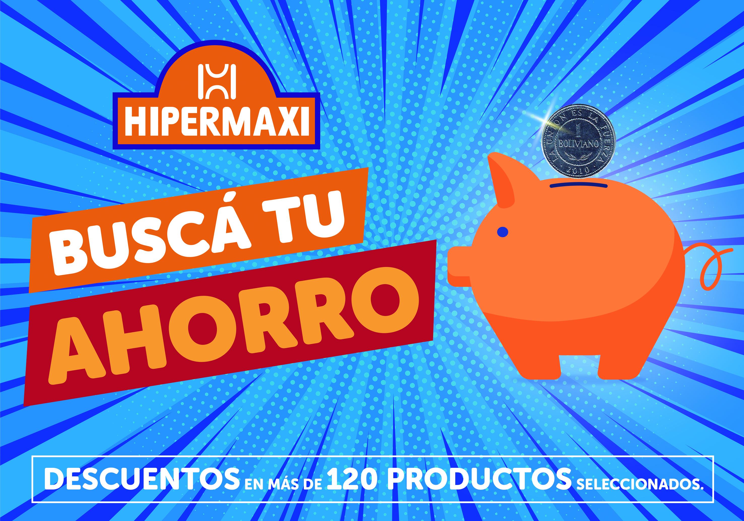 Hipermaxi: Busca tu ahorro! Descuento en más de 120 productos seleccionados