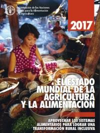 El Estado Mundial de Agricultura y la Alimentación 2017