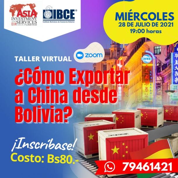 ¡ÚLTIMO DÍA DE REGISTRO! Taller Virtual ¿Cómo exportar a China desde Bolivia?
