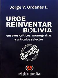 URGE REINVENTAR BOLIVIA - Libro del Dr. Jorge V. Ordenes L.