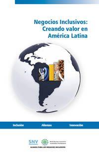 Negocios Inclusivos: Creando valor en América Latina