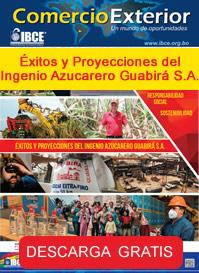 Periódico Comercio Exterior:  Éxitos y Proyecciones del Ingenio Azucarero Guabirá S.A.